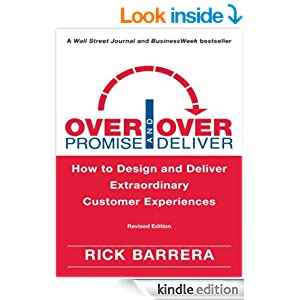 Overpromise and Overdeliver (Revised Edition): How to Design and Deliver Extraordinary Customer Experiences